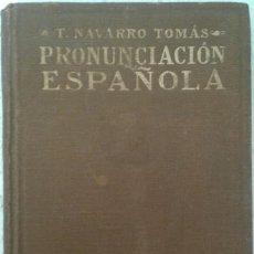 Libros antiguos: PRONUNCIACIÓN ESPAÑOLA - T. NAVARRO TOMÁS - PUBLICACIÓN DE REVISTA DE FILOLOGÍA - 1926 MADRID . Lote 128707323
