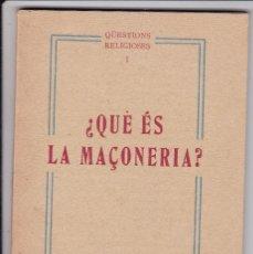 Libros antiguos: ¿QUÈ ÉS LA MAÇONERIA? QUESTIONS RELIGIOSES BARCELONA 1932. Lote 129165555