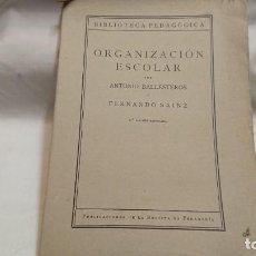Libros antiguos: ORGANIZACIÓN ESCOLAR POR ANTONIO BALLESTEROS Y FERNANDO SAINZ - AÑO 1935 . Lote 132038086