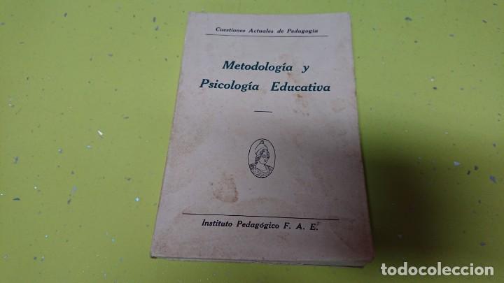 METODOLOGÍA Y PSICOLOGÍA EDUCATIVA - AÑO 1935 (Libros Antiguos, Raros y Curiosos - Ciencias, Manuales y Oficios - Pedagogía)