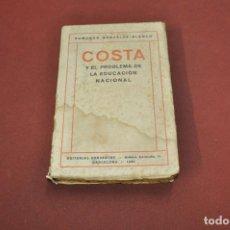 Libros antiguos: COSTA Y EL PROBLEMA DE LA EDUCACIÓN NACIONAL - EDMUNDO GONZÁLEZ BLANCO - 1920 - APEM. Lote 134003986