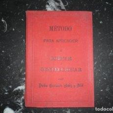 Libros antiguos: METODO PARA APRENDER A CORTAR Y CONFECCIONAR CARMEN RUIZ Y ALA 1894 BARCELONA . Lote 134023514