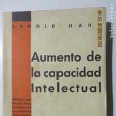 Libros antiguos: ARNOLD HAHN. AUMENTO DE LA CAPACIDAD INTELECTUAL. CASA EDITORIAL ARALUCE. 1ª EDICIÓN. 1931. Lote 134196578