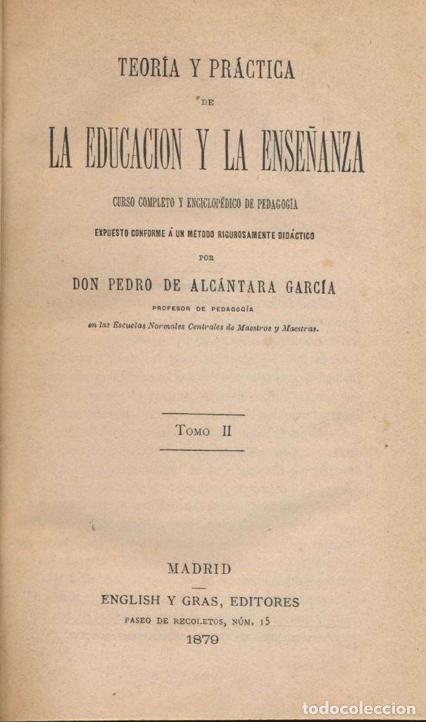 Libros antiguos: TEORÍA Y PRÁCTICA DE LA EDUCACIÓN Y LA ENSEÑANZA, solo tomo II- P. ALCÁNTARA - ver imágenes - Foto 2 - 135947478