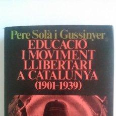 Libros antiguos: EDUCACIÓ I MOVIMENT LLIBERTARI A CATALUNYA (1901 - 1939). Lote 136472786