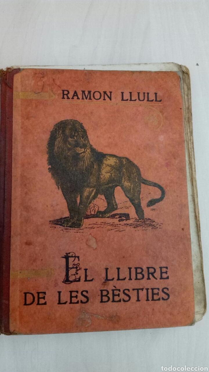 EL LLIBRE DE LES BESTIES /RAMON LLULL /1EDICION AÑO 1934 /MUY DETERIORADO (Libros Antiguos, Raros y Curiosos - Ciencias, Manuales y Oficios - Pedagogía)