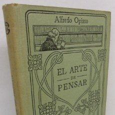 Libros antiguos: MANUALES GALLACH 110 - EL ARTE DE PENSAR - ALFREDO OPISSO. Lote 140046086