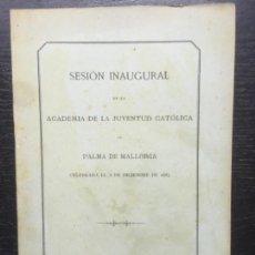 Libros antiguos: SESION INAGURAL, ACADEMIA DE LA JUVENTUD CATOLICA, PALMA MALLORCA, MARQUES DE REGUER, 1886. Lote 140292694
