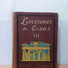 Libros antiguos: LECCIONES DE COSAS III. AÑO 1926. Lote 140437454