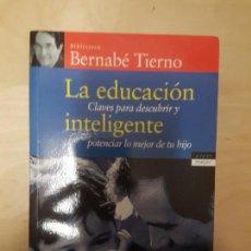 Libros antiguos: LA EDUCACIÓN INTELIGENTE. BERNABÉ TIERNO. TEMAS DE HOY. 297 PÁGINAS. Lote 142273606