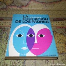 Libros antiguos: LA EDUCACIÓN DE LOS PADRES. H. H. STERN. EDITORIAL KAPELUSZ 1967.. Lote 142755170