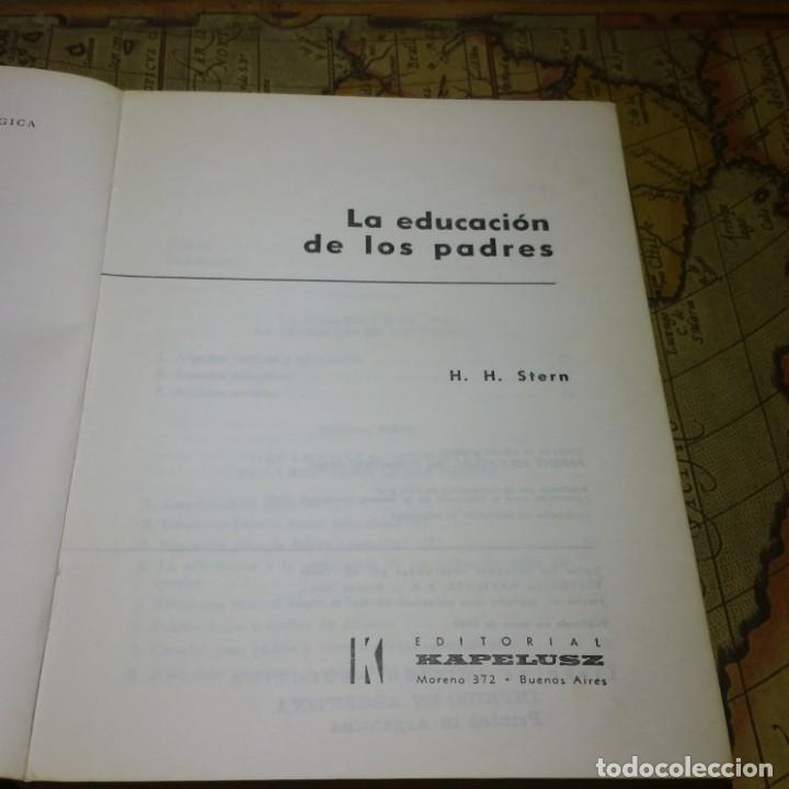 Libros antiguos: LA EDUCACIÓN DE LOS PADRES. H. H. STERN. EDITORIAL KAPELUSZ 1967. - Foto 2 - 142755170