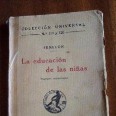 Libros antiguos: LA EDUCACIÓN DE LAS NIÑAS: FENELÓN. 1.934. ESPASA CALPE S.A. COLECCIÓN UNIVERSAL.. Lote 143272622