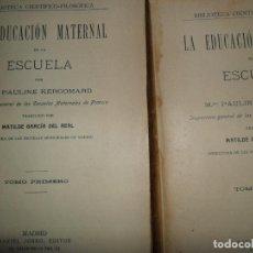 Libros antiguos: LA EDUCACIÓN MATERNAL EN LA ESCUELA, PAULINE KERGOMARD, 2 TOMOS, MADRID, 1906. Lote 145833466