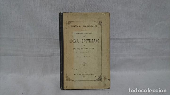 EJERCICIOS GRAMATICALES DEL IDIOMA CASTELLANO, MARIO IBERO (Libros Antiguos, Raros y Curiosos - Ciencias, Manuales y Oficios - Pedagogía)