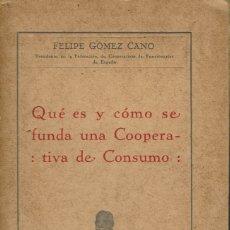 Libros antiguos: QUÉ ES Y COMO SE FUNDA UNA COOPERATIVA DE CONSUMO. AÑO ¿? (6.2). Lote 53046455