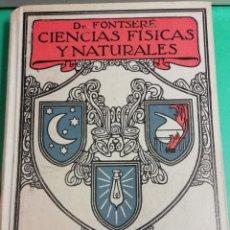 Libros antiguos: CIENCIAS FISICAS Y NATURALES DR. FONTSERÈ. Lote 146590834
