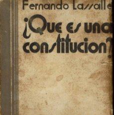 Libros antiguos: ¿QUÉ ES UNA CONSTITUCIÓN?, POR FERNANDO LASSALLE. AÑO 1931. (6.2). Lote 53067639