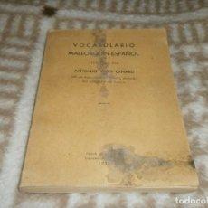 Libros antiguos: VOCABULARIO MALLORQUÍN ESPAÑOL 1935 PALMA DE MALLORCA ANTONIO VIVES GINARD 206 PG. MEDIDA 21,5 X 16. Lote 147013398