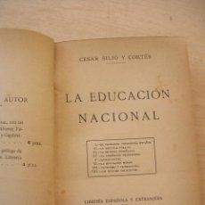 Libros antiguos: LIBRO, LA EDUCACION NACIONAL, CESAR SILIO Y CORTES, 1914. Lote 147417950