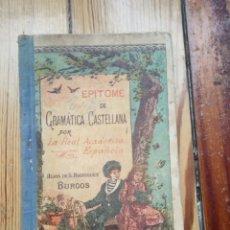 Libros antiguos: EPITOME GRAMÁTICA CASTELLANA REAL ACADEMIA ESPAÑOLA HIJOS DE S RODRÍGUEZ BURGOS 1906. Lote 147679838