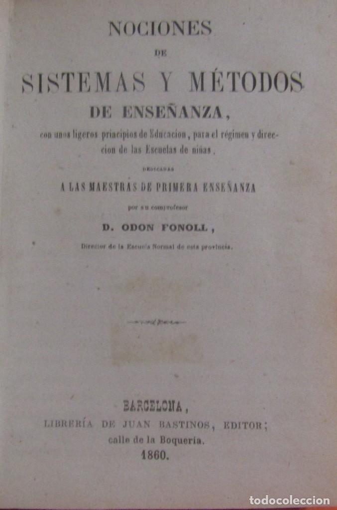 Libros antiguos: D. ODON FONOLL -NOCIONES DE SISTEMAS Y METODOS DE ENSEÑANZA- EDITOR JUAN BASTINOS BARCELONA AÑO 1860 - Foto 2 - 147788442