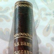 Libros antiguos: LA DAMA ELEGANTE MANUAL DEL BUEN TONO Y DEL BUEN ORDEN DOMÉSTICO 2ª ED 1880. Lote 151586534
