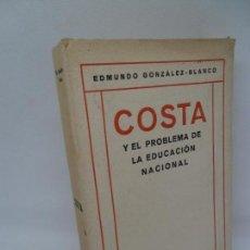 Libros antiguos: COSTA Y EL PROBLEMA DE LA EDUCACIÓN NACIONAL, EDMUNDO GONZÁLEZ-BLANCO, ED. CERVANTES, 1920. Lote 152317418