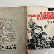 Livros antigos: LENIN LA ENFERMEDAD INFANTIL DEL IZQUIERDISMO EN EL COMUNISMO, AKAL 74. . Lote 152330494