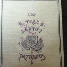 Libros antiguos: LOS 3 SANTOS PATRONES 1923. Lote 152641834