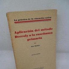 Libros antiguos: APLICACIÓN DEL MÉTODO DECROLY A LA ENSEÑANZA PRIMARIA, ANA RUBIÉS, 1934. Lote 153838250