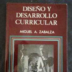 Libros antiguos: DISEÑO Y DESARROLLO CURRICULAR. MIGUEL A. ZABALZA. Lote 154715646