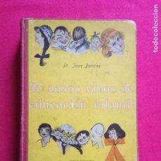 Libros antiguos: 40 CASOS VIVOS DE EDUCACIÓN INFANTIL-BARDINA, JUAN DR.. Lote 155623162