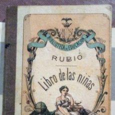Libros antiguos: EL LIBRO DE LAS NIÑAS - BIBLIOTECA DE EDUCACION- 1880. Lote 155665757