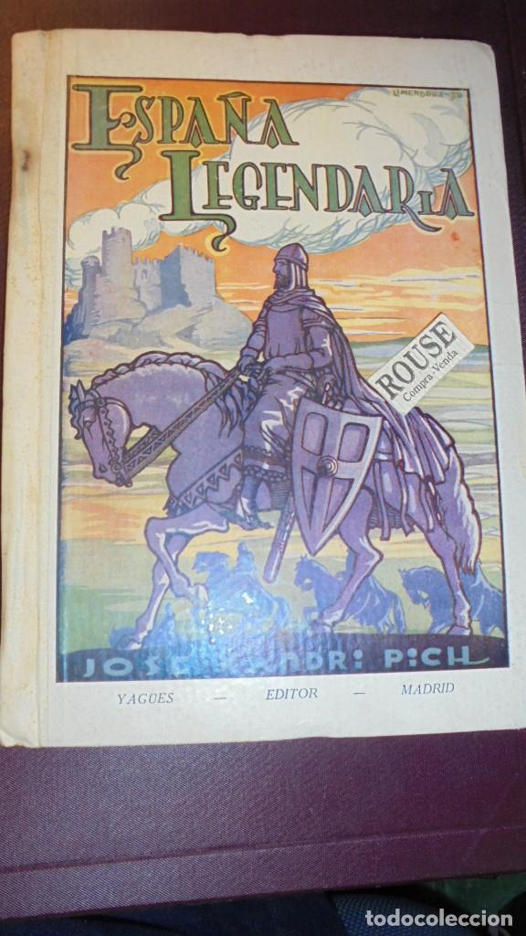 ESPAÑA LEGENDARIA - JOSE XANDRI PICH . YAGUES EDT. MADRID 1934 EJP. Nº 08047 -DIBUJOS DE LIMENDOUX (Libros Antiguos, Raros y Curiosos - Ciencias, Manuales y Oficios - Pedagogía)
