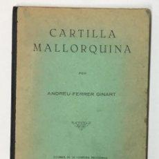 Libros antiguos: CARTILLA MALLORQUINA. - FERRER GINART, ANDREU.. Lote 156876326