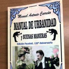 Libros antiguos: MANUAL DE URBANIDAD Y BUENAS MANERAS-EDICIÓN FACSIMIL 120 ANIVERSARIO-MANUEL CARREÑO- EDIT. ARENAS . Lote 157354202