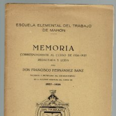 Libros antiguos: MEMORIA CORRESPONDIENTE AL CURSO DE 1926-1927, POR FRANCISCO HERNÁNDEZ SANZ. 1927. (MENORCA.6.7). Lote 157427422