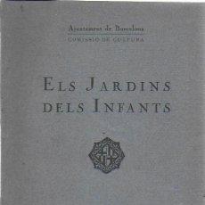 Libros antiguos: ELS JARDINS DES INFANTS / COMISSIÓ DE CULTURA. BCN : AJUNTAMENT, 1920. 24X20CM. 70 P. IL. + 1 MAPA D. Lote 158240710