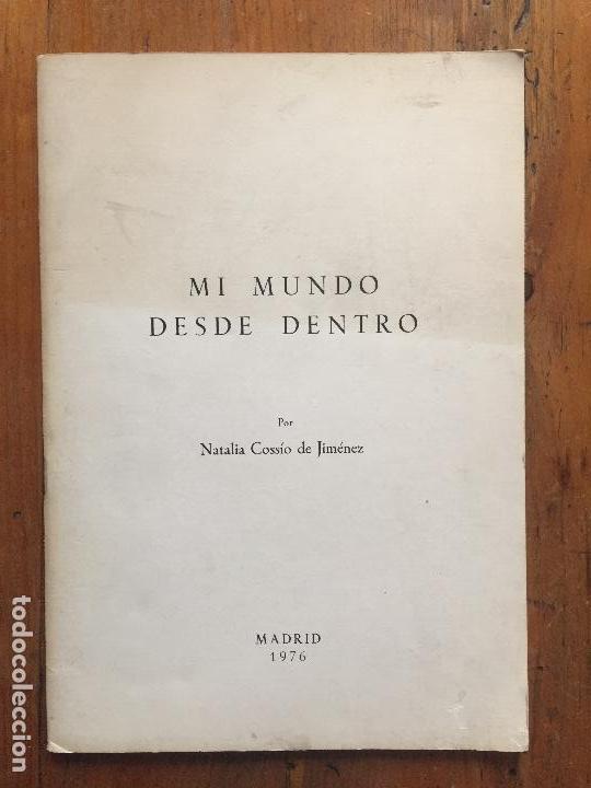 MI MUNDO DESDE DENTRO - NATALIA COSSÍO DE JIMÉNEZ (Libros Antiguos, Raros y Curiosos - Ciencias, Manuales y Oficios - Pedagogía)