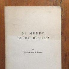 Libros antiguos: MI MUNDO DESDE DENTRO - NATALIA COSSÍO DE JIMÉNEZ. Lote 217318382