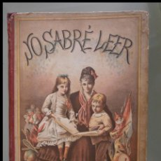 Libri antichi: YO SABRÉ LEER. ALFABETO METÓDICO Y PRÁCTICO POR UN PAPÁ. Lote 160699670