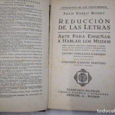 Libros antiguos: REDUCCION DE LAS LETRAS Y ARTE PARA ENSEÑAR A HABLAR A LOS MUDOS - PABLO BONET 1930 + INFO Y FOTOS. Lote 160866874