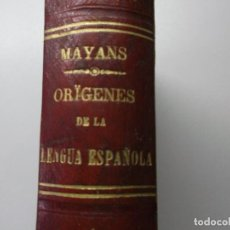 Libros antiguos: ORÍGENES DE LA LENGUA ESPAÑOLA, COMPUESTOS POR VARIOS AUTORES MAYANS Y SISCAR, GREGORIO (COMP.) EDIT. Lote 162098546