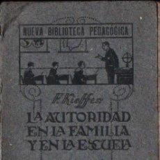 Libros antiguos: KIEFFER : LA AUTORIDAD EN LA FAMILIA Y EN LA ESCUELA (1918). Lote 165532142