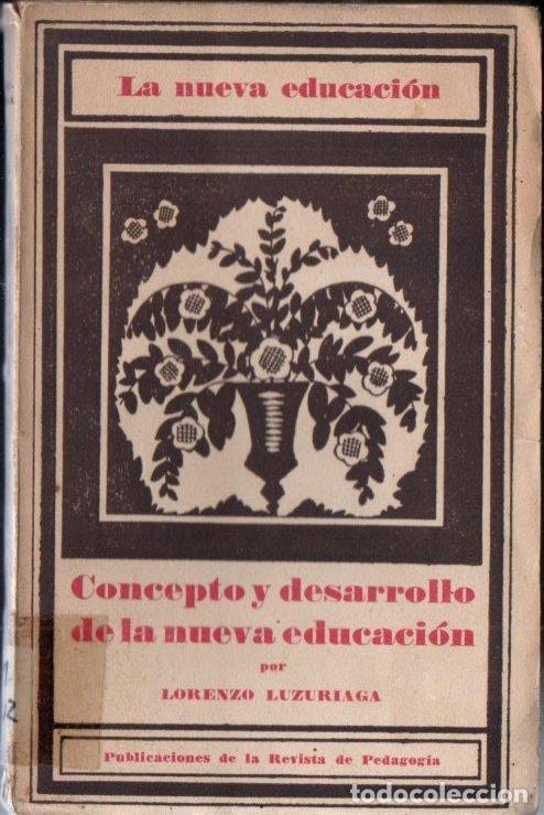 LORENZO LUZURIAGA : CONCEPTO Y DESARROLLO DE LA NUEVA EDUCACIÓN (1928) (Libros Antiguos, Raros y Curiosos - Ciencias, Manuales y Oficios - Pedagogía)
