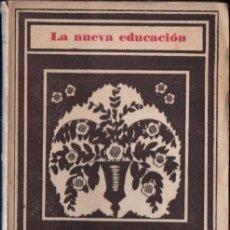 Libros antiguos: LORENZO LUZURIAGA : CONCEPTO Y DESARROLLO DE LA NUEVA EDUCACIÓN (1928). Lote 165532742