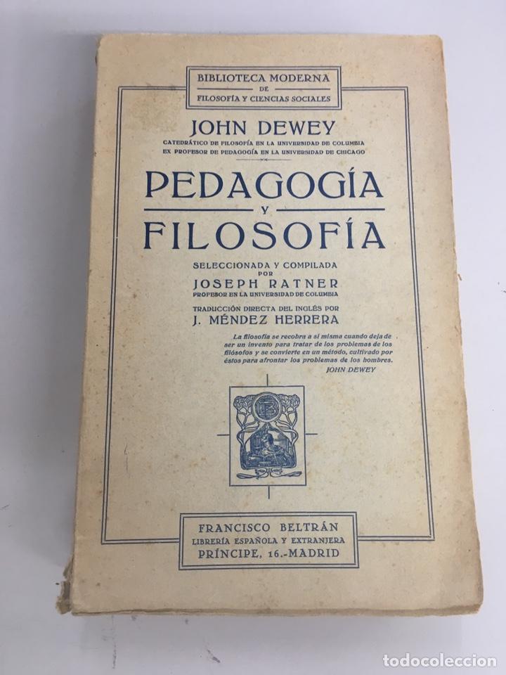 DEWEY, JOHN : PEDAGOGÍA Y FILOSOFÍA. 1930 ED. FRANCISCO BELTRÁN (Libros Antiguos, Raros y Curiosos - Ciencias, Manuales y Oficios - Pedagogía)