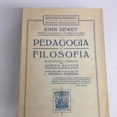 Libros antiguos: DEWEY, JOHN : PEDAGOGÍA Y FILOSOFÍA. 1930 ED. FRANCISCO BELTRÁN. Lote 166896548