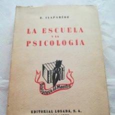 Libros antiguos: LA ESCUELA Y LA PSICOLOGÍA, POR B. CLAPARÈDE, 1944, EDITORIAL LOSADA, BUENOS AIRES. Lote 167691912